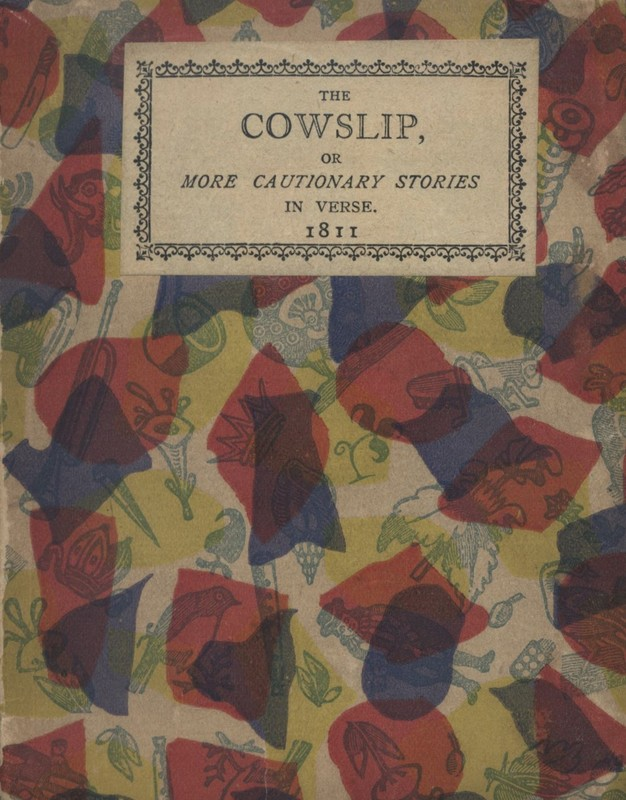 "Cover to ""The Cowslip, or More Cautionary Tales in Verse."""