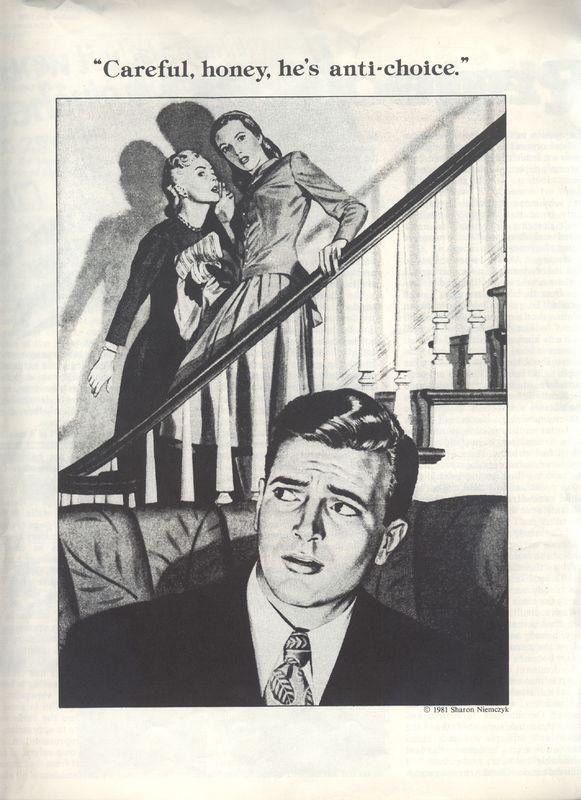"June 1982's<em>Heresies</em>, ""Careful honey, he's anti-choice"" by Sharon Niemczyk"