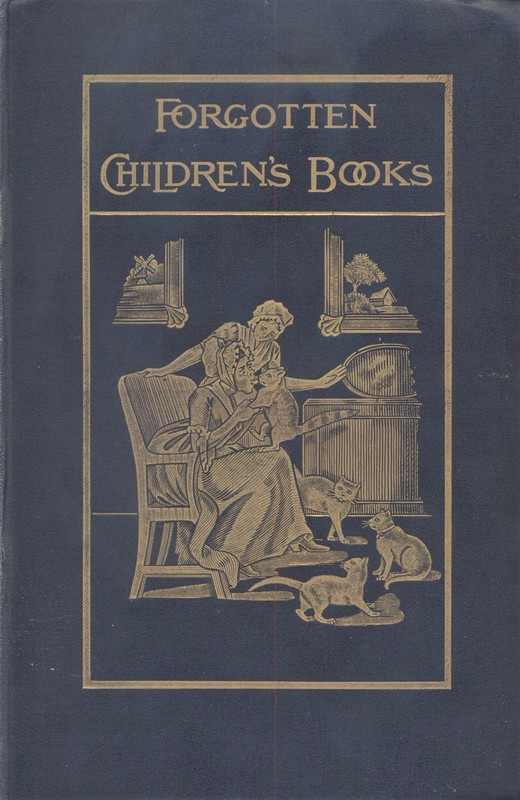 "Cover of ""Pages and Pictures to Forgotten Children's Books"" (1899). Edited by Andrew W. Tuer."