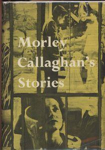 Cover of <em>Morley Callaghan's Stories</em>