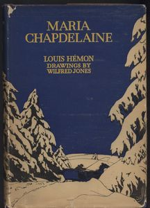 Cover of <em>Maria Chapdelaine, a Tale of the Lake St. John Country</em>